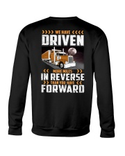 We Have Driven More Miles In Reverse Than You Have Crewneck Sweatshirt thumbnail