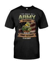 Being An Army Veteran Is An Honor Classic T-Shirt front