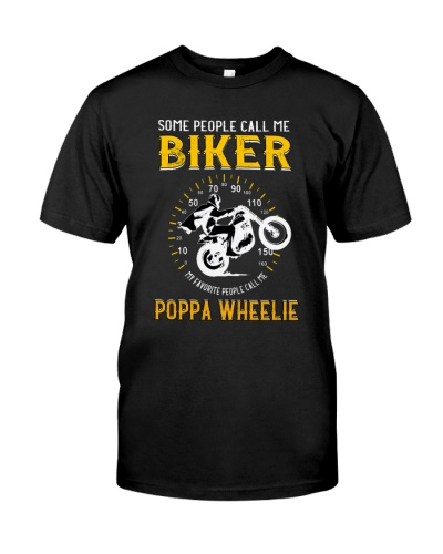 MY FAVORITE PEOPLE CALL ME POPPA WHEELIE