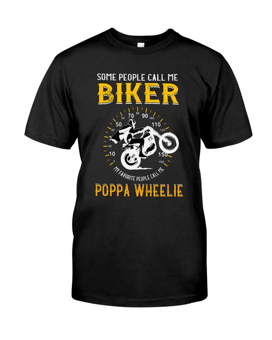 MY FAVORITE PEOPLE CALL ME POPPA WHEELIE Classic T-Shirt
