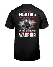 I Am Not A Survivor I Am A Warrior Classic T-Shirt back