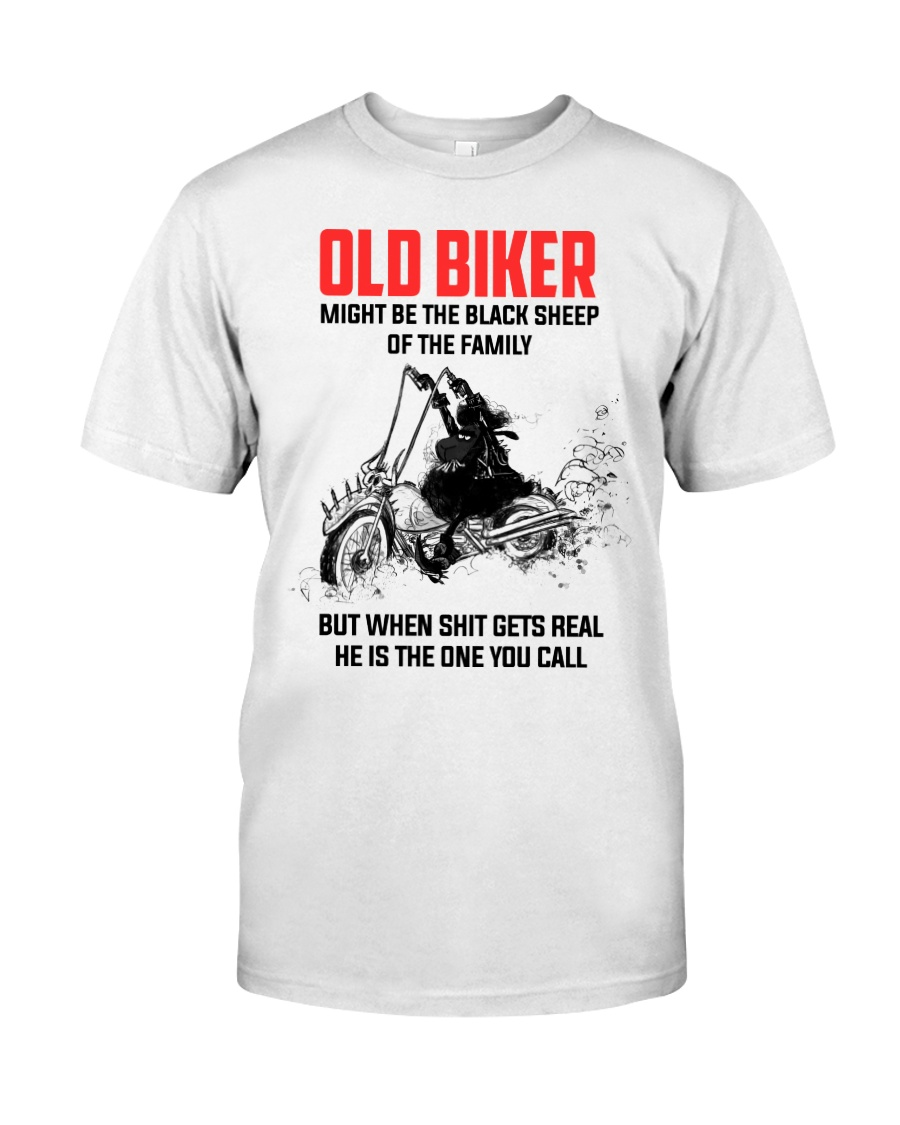 OLD BIKER - MIGHT BE THE BLACK SHEEP OF THE FAMILY Classic T-Shirt