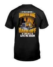 Trucker Clothes  - If you never driven one Classic T-Shirt back