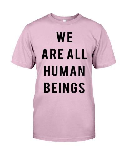 Logic We Are All Human Beings Shirt