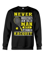Never Understimate An Old Man With A Tennis Shirt Crewneck Sweatshirt thumbnail