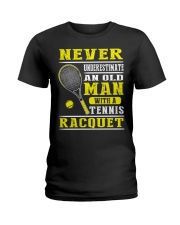 Never Understimate An Old Man With A Tennis Shirt Ladies T-Shirt thumbnail