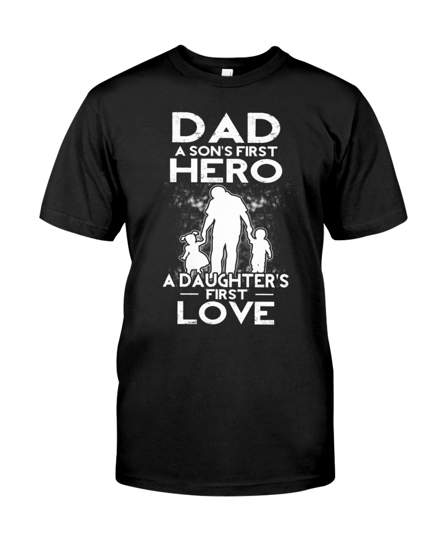 Dad A Sons First Hero A Daughters First Love ByStr Classic T-Shirt