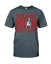 STRAIGHT OUTTA NIGHTSHIFT Classic T-Shirt thumbnail