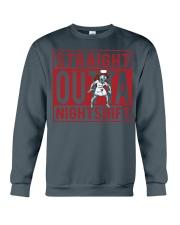 STRAIGHT OUTTA NIGHTSHIFT Crewneck Sweatshirt thumbnail