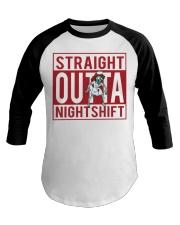 STRAIGHT OUTTA NIGHTSHIFT Baseball Tee thumbnail