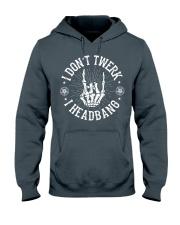 I DON'T TWERK I HEADBANG Hooded Sweatshirt thumbnail
