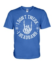 I DON'T TWERK I HEADBANG V-Neck T-Shirt thumbnail