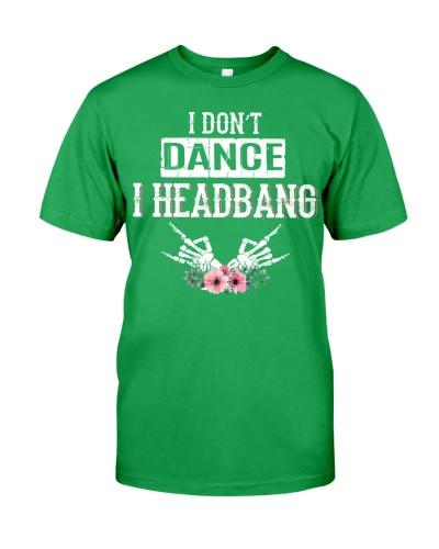 I DON'T DANCE I HEADBANG
