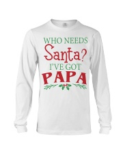 WHO NEEDS- BEST GIFT FOR CHRISTMAS Long Sleeve Tee front