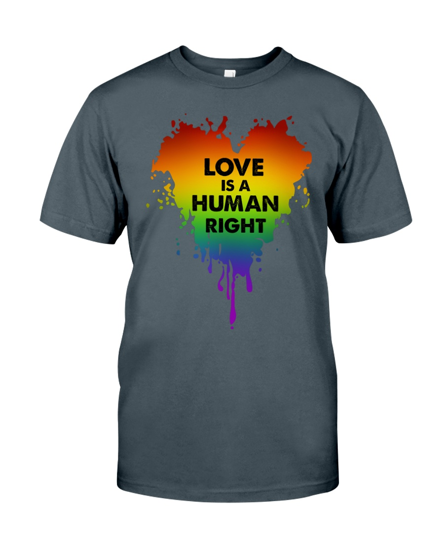 LOVE IS A HUMAN RIGHT Classic T-Shirt