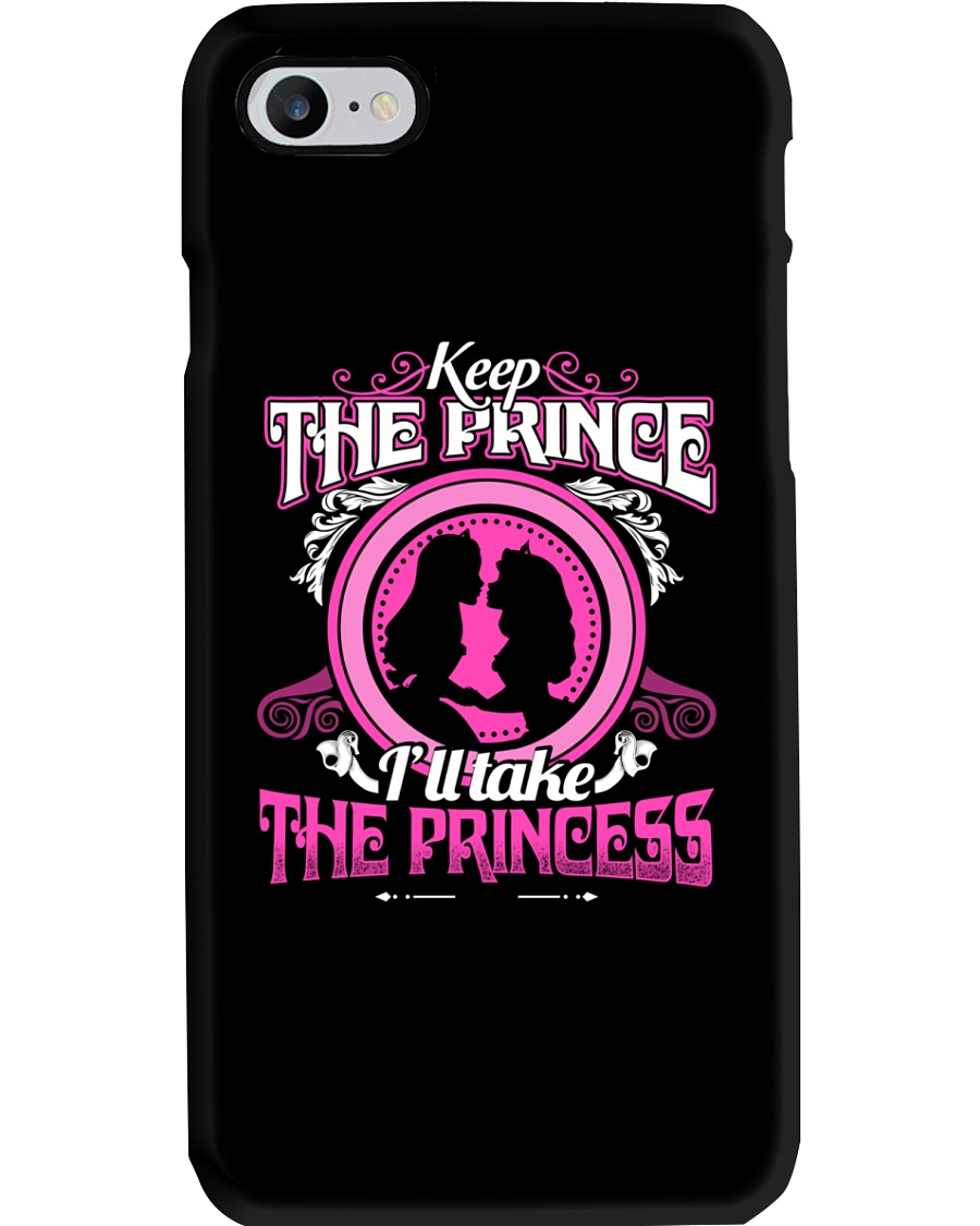 KEEP THE PRINCE I'LL TAKE THE PRINCESS Phone Case