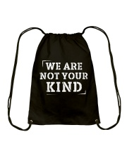 WE ARE NOT YOUR KIND Drawstring Bag thumbnail