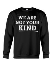 WE ARE NOT YOUR KIND Crewneck Sweatshirt thumbnail