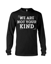 WE ARE NOT YOUR KIND Long Sleeve Tee thumbnail
