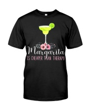 MARGARITA IS CHEAPER THAN THERAPY Classic T-Shirt thumbnail
