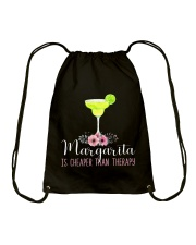 MARGARITA IS CHEAPER THAN THERAPY Drawstring Bag tile