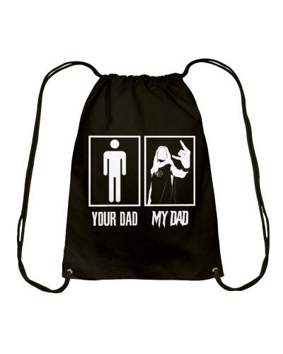 YOUR DAD MY DAD