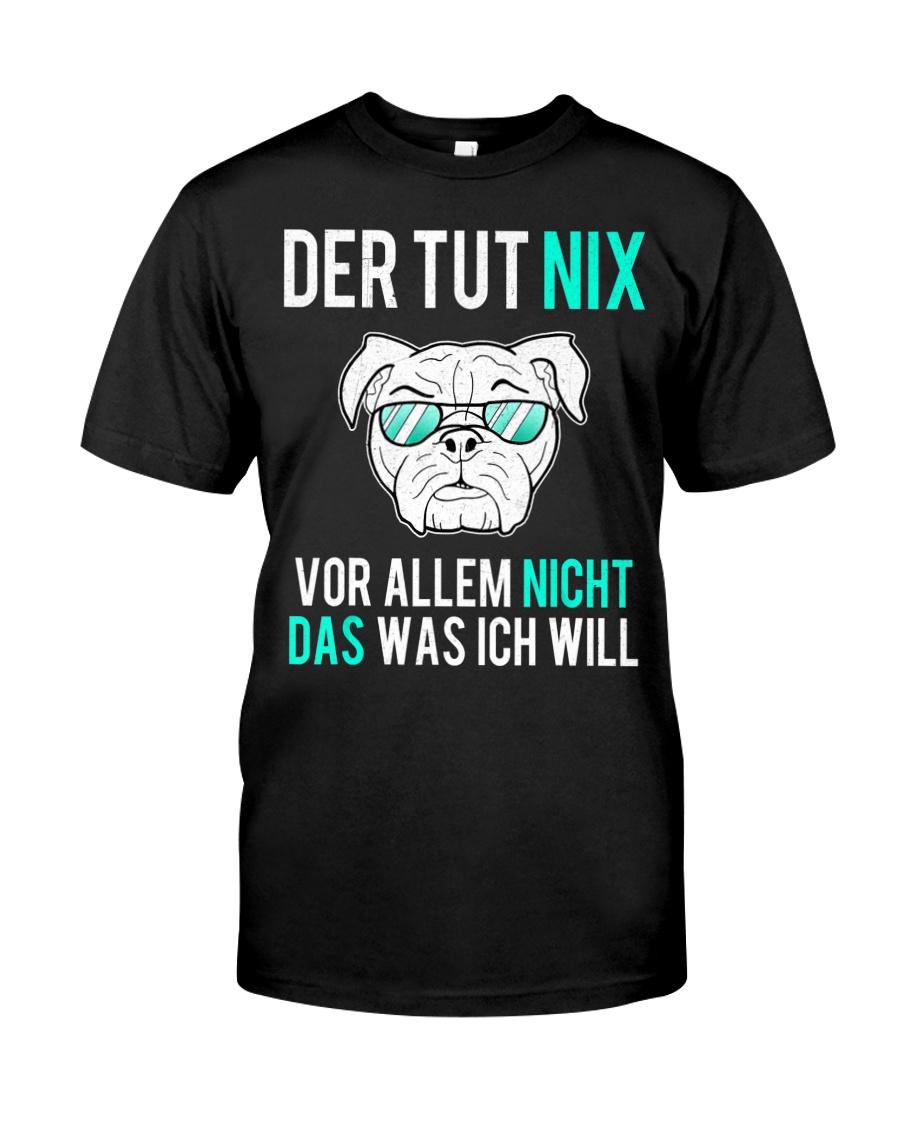 Der Hund Tut Nix Englische Bulldogge Spruche Classic T Shirt