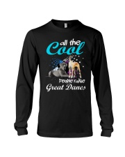 All The Cool People Raise Great Danes Long Sleeve Tee thumbnail