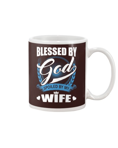 Blessed by God spoiled by my wife shirt