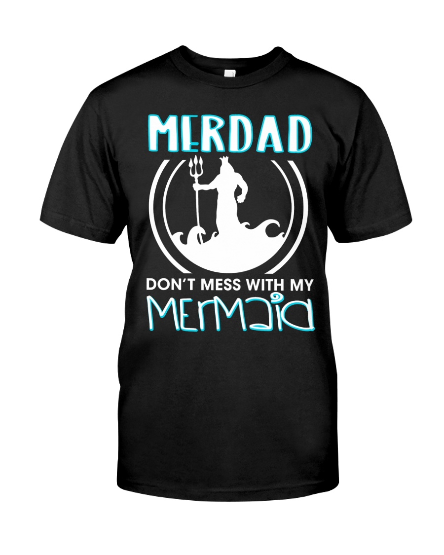 Don't Mess With My Mermaid Classic T-Shirt