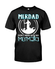 Don't Mess With My Mermaid Classic T-Shirt front