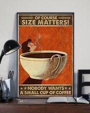 Size matters No one wants a small cup of coffee 11x17 Poster lifestyle-poster-2