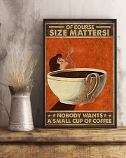 Size matters No one wants a small cup of coffee 11x17 Poster lifestyle-poster-3