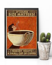 Size matters No one wants a small cup of coffee 11x17 Poster lifestyle-poster-8