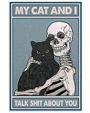 My cat n I talk shit about you 11x17 Poster front