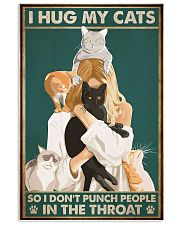I hug my cats so i dont punch people poster 11x17 Poster front