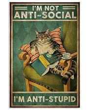 Cat Im not aniti social Im antistupid 11x17 Poster front