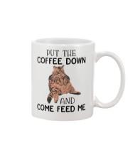 Cat put the coffee down and come feed me Mug Mug front