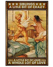 Siblings A little bit of crazy loud Lot of love  11x17 Poster front
