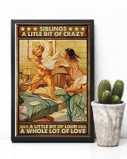 Siblings A little bit of crazy loud Lot of love  11x17 Poster lifestyle-poster-8