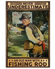 Fishing Never underestimate an old man Poster 11x17 Poster front