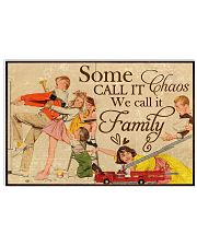 Some all it chaos We call it family poster 24x16 Poster front