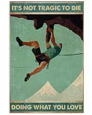 Mountain climbing Its not tragic to die Poster 11x17 Poster front