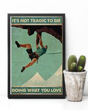 Mountain climbing Its not tragic to die Poster 11x17 Poster lifestyle-poster-8