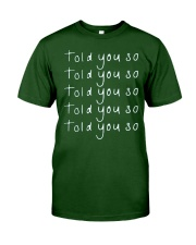 told you so merch Classic T-Shirt thumbnail