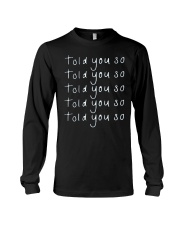 told you so merch Long Sleeve Tee thumbnail