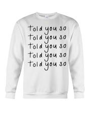 told you so white tee Crewneck Sweatshirt thumbnail