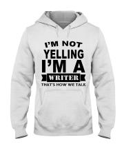I'm not Yelling - I'm a Writer Hooded Sweatshirt thumbnail