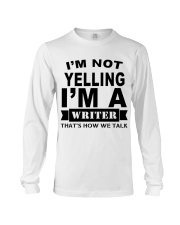 I'm not Yelling - I'm a Writer Long Sleeve Tee thumbnail