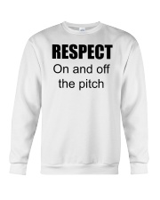 respect on and off the pitch merch Crewneck Sweatshirt front